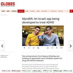Myndlift: An Israeli app being developed to treat ADHD