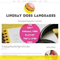 The Only English Phrasal Verbs Playlist You'll Ever Need - Lindsay Does Languages