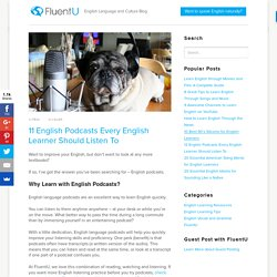 12 English Podcasts Every English Learner Should Listen To