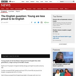 The English question: Young are less proud to be English
