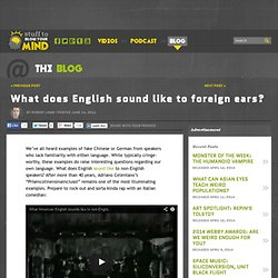What does English sound like to foreign ears?