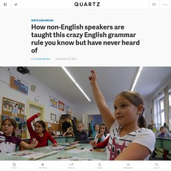 How non-English speakers are taught this crazy English grammar rule you know but you've never heard of — Quartz