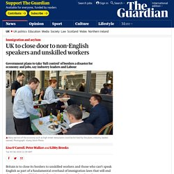 UK to close door to non-English speakers and unskilled workers