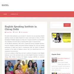 Choose the best Spoken English Institute Chirag Delhi
