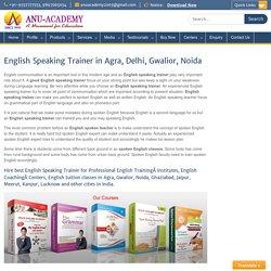 English speaking trainer in Agra, English speaking training classes in Delhi