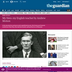 My Hero: my English teacher by Andrew Motion