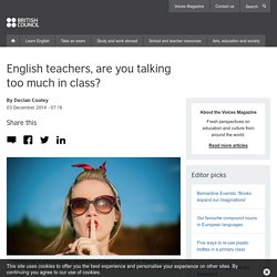 English teachers, are you talking too much in class?