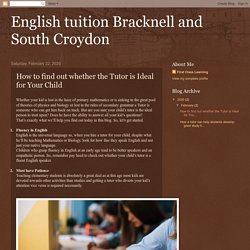 English tuition Bracknell and South Croydon : How to find out whether the Tutor is Ideal for Your Child