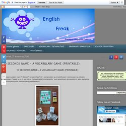 English Freak: 10 SECONDS GAME - A VOCABULARY GAME (PRINTABLE)