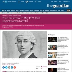From the archive, 11 May 1922: Ivy Williams, the first Englishwoman barrister