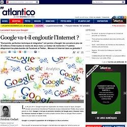 Google va-t-il engloutir l'Internet ?