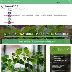 5 Engrais naturels pour un potager BIO - Humanité 2.0