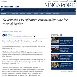 New moves to enhance community care for mental health, Singapore News