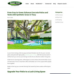 From Gray to Green: Enhance Concrete Patios and Yards with Synthetic Grass in Tracy