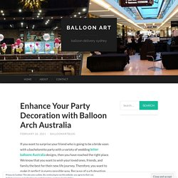 Enhance Your Party Decoration with Balloon Arch Australia