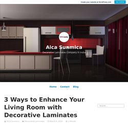 3 Ways to Enhance Your Living Room with Decorative Laminates – Aica Sunmica