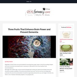 Three Fruits That Enhance Brain Power and Prevent Dementia – REALfarmacy.com