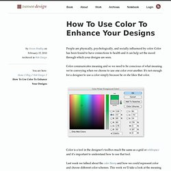 How To Use Color To Enhance Your Designs