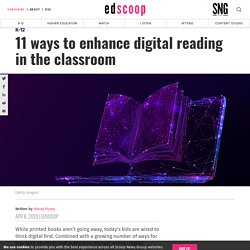 11 ways to enhance digital reading in the classroom