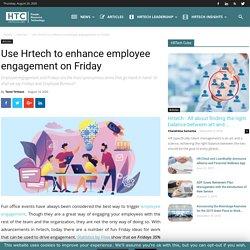 Use Hrtech to enhance employee engagement on Friday