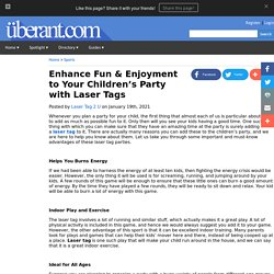 Enhance Fun & Enjoyment to Your Children's Party with Laser Tags
