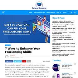 7 Ways to Enhance Your Freelancing Skills - TutArchive