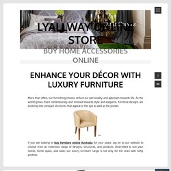 Enhance your décor with Luxury Furniture