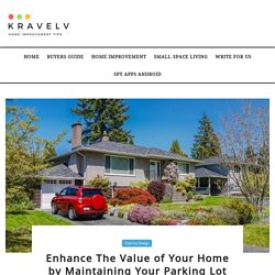 Enhance The Value of Your Home by Maintaining Your Parking Lot