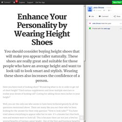 Improve Your Personality by Wearing Height Shoes