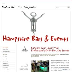 Enhance Your Event With Professional Mobile Bar Hire Service