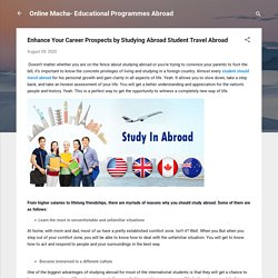 Enhance Your Career Prospects by Studying Abroad Student Travel Abroad