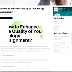 How to Enhance the Quality of Your Biology Assignment?