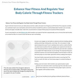 Enhance Your Fitness And Regulate Your Body Calorie Through Fitness Trackers