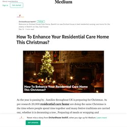 How To Enhance Your Residential Care Home This Christmas?