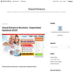 Viaxal Enhance Reviews- September Updated 2020 - Viaxal Enhance