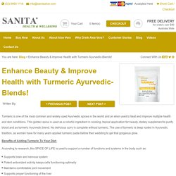 Enhance Beauty & Improve Health with Turmeric Ayurvedic-Blends!
