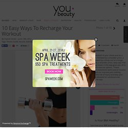 Enhance Your Muscle Workout – YouBeauty.com
