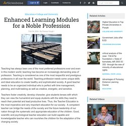 Enhanced Learning Modules for a Noble Profession