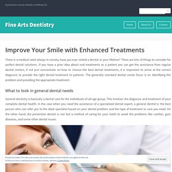 Improve Your Smile with Enhanced Treatments