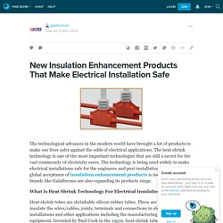 New Insulation Enhancement Products That Make Electrical Installation Safe : galathermos — LiveJournal