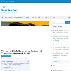 Viacen Male Enhancement: ( UK) Advanced Testosterone Booster Pills UK