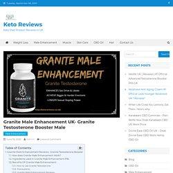 Granite Male Enhancement UK- Granite Testosterone Booster Male