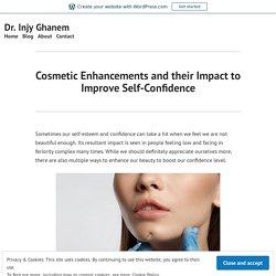 Cosmetic Enhancements and their Impact to Improve Self-Confidence