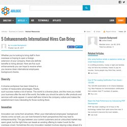 5 Enhancements International Hires Can Bring