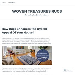 How Rugs Enhances The Overall Appeal Of Your House!! – Woven Treasures Rugs