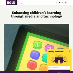 Enhancing children's learning through media and technology