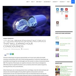 17 Legal Brain Enhancing Drugs That Will Expand Your Consciousness