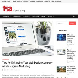 Tips for Enhancing Your Web Design Company with Instagram Marketing
