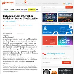 Enhancing User Interaction With First Person User Interface