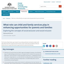 What role can child and family services play in enhancing opportunities for parents and families : Exploring the concepts of social exclusion and social inclusion